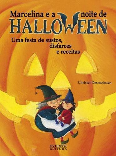 Marcelina e a Noite de Halloween Uma festa de sustos, disfarces e receitas -