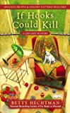 If Hooks Could Kill, Betty Hechtman, 0425252337
