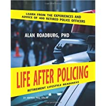 Life After Policing (Color Edition) by Dr Alan Roadburg (2012-10-04)