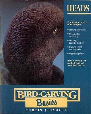 Heads (Bird Carving Basics Series, Vol. 3)