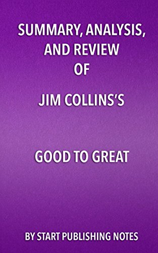 Jims Flywheel (Summary, Analysis, and Review of Jim Collins's Good to Great: Why Some Companies Make the Leap... and Others Don't)