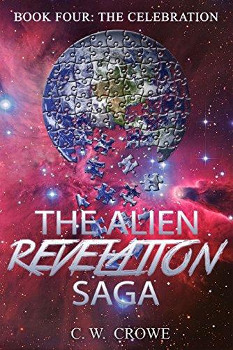 The Alien Revelation Saga Book Four: The Celebration