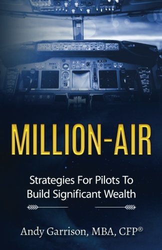 Million-Air: Exclusive Strategies For Pilots To Build Significant Wealth pdf