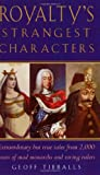 Royalty's Strangest Characters, Geoff Tibballs, 1861058276