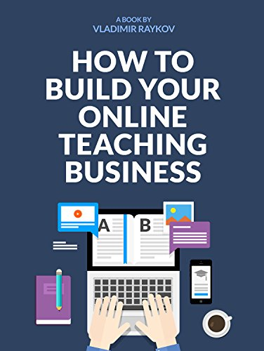 How To Build Your Successful Online Teaching Business (Online Entrepreneurship Book 1) by [Raykov, Vladimir]