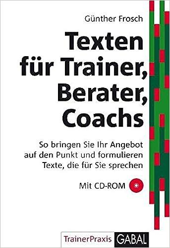 Texten Für Trainer Berater Coachs So Schreiben Sie Professionelle
