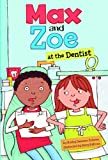 Max and Zoe at the Dentist, Shelley Swanson Sateren, 1404862064
