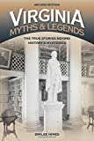 img - for Virginia Myths and Legends: The True Stories behind History s Mysteries (Legends of America) book / textbook / text book