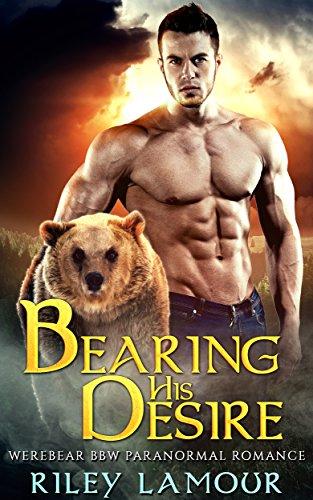 Bearing His Desire (Werebear BBW Paranormal Romance)