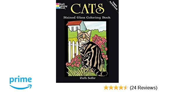 Cats Stained Glass Coloring Book Dover Nature Ruth Soffer 9780486469942 Amazon Books