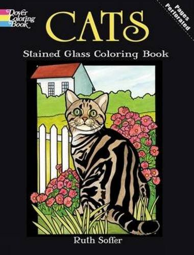 (Cats Stained Glass Coloring Book (Dover Nature Stained Glass Coloring Book))