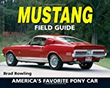 Mustang Field Guide: 1964 1/2-2005