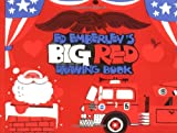 Ed Emberley's Big Red Drawing Book, Edward R. Emberley and Rebecca Emberley, 0316234354