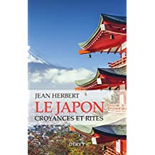 Le japon, Croyances et rites (Mystique et Religions) (French Edition)