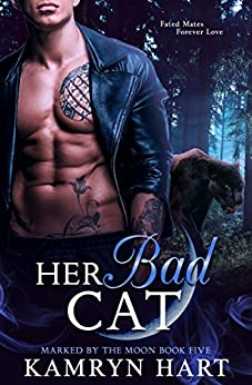 Her Bad Cat (Marked by the Moon Book 5) - Paranormal Black Panther Shifter Romance by [Hart, Kamryn]