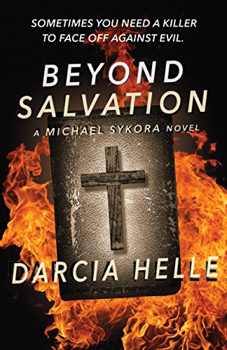 Beyond Salvation (Michael Sykora Suspense Novels Book 2)