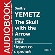 ShNyr The Skull with the Arrow [Russian Edition] | Dmitry Yemetz