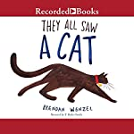 They All Saw a Cat | Brendan Wenzel