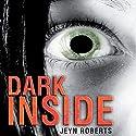 Dark Inside Audiobook by Jeyn Roberts Narrated by Joe Jameson