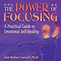 The Power of Focusing: A Practical Guide to Emotional Self-Healing Audiobook by Ann Weiser Cornell Narrated by Margo Trueblood