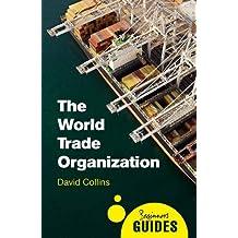 The World Trade Organization: A Beginner's Guide