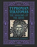 Typhonian Teratomas: The Shadows Of The Abyss