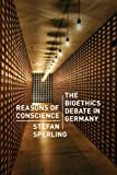 Reasons of Conscience : The Bioethics Debate in Germany, Sperling, Stefan, 0226924319