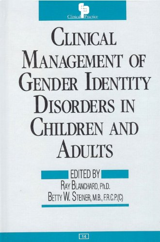 Clinical Management of Gender Identity Disorders in Children and Adults (Clinical Practice)