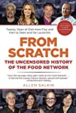 From Scratch: The Uncensored History of the Food Network