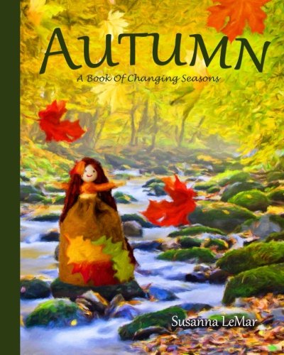 Autumn: A Book Of Changing Seasons