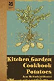 Kitchen Garden Cookbook - Potatoes, Jane McMorland-Hunter, 1907892028