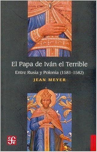 El Papa de Iván el Terrible. Entre Rusia y Polonia (1581-1582)