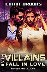 Even Villains Fall In Love: Heroes and Villains Book 1