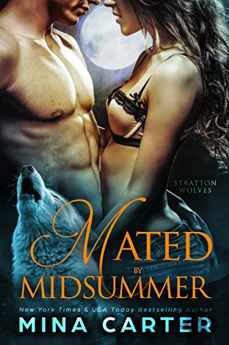 Mated by Midsummer (Stratton Wolves Book 1) by [Carter, Mina]