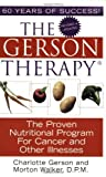 The Gerson Therapy: the Proven Nutritional Program for Cancer and Other Illnesses by Charlotte Gerson (2005-06-24)