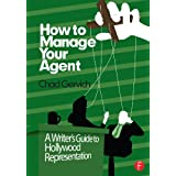 How to Manage Your Agent: A Writer's Guide to Hollywood Representation