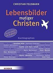 Lebensbilder mutiger Christen: Kurzbiographien