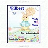 Filbert Finds a Home, Sandra Smith, 1463796420
