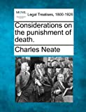 Considerations on the punishment of Death, Charles Neate, 1240063636