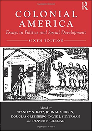 colonial america essays in politics and social development colonial america essays in politics and social development stanley katz john m murrin douglas greenberg david j silverman denver brunsman