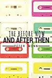 The Before Now and After Then by Peter Monn (2014-10-07)
