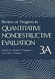 Review of Progress in Quantitative Nondestructive Evaluation : Volume 3A, , 1468411969