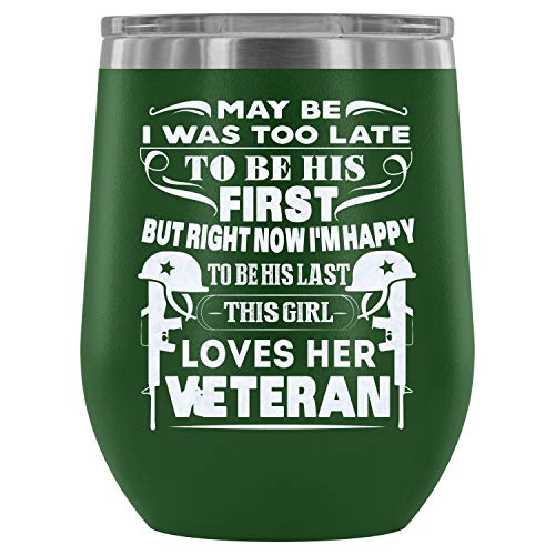 Mom Mug-Stainless Steel Tumbler Cup with Lids for Wine, Maybe I Was Too Late To Be His Frist Wine Tumbler, Veteran's Wife Vacuum Insulated Wine Tumbler (Wine Tumbler 12Oz - Green)]()