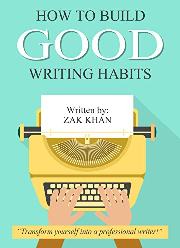 How To Build Good Writing Habits