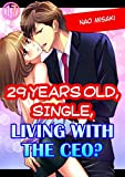 29 years old, Single, Living with the CEO? Vol.17 (TL Manga)