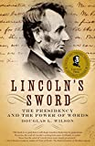 Lincoln's Sword: The Presidency and the Power of