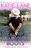 Falling Head Over Boots (Tender Heart Texas) (Volume 2)