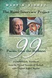 img - for The Rumi Interview Project : 99 Poems from the Methnewi: Form-faithfully Translated from the Lyrical Versions of Tholuck with Original Sonnet Replies book / textbook / text book