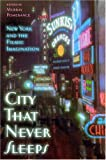 City That Never Sleeps : New York and the Filmic Imagination, , 0813540313