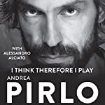 I Think, Therefore I Play | Andrea Pirlo,Alciato Alessandro